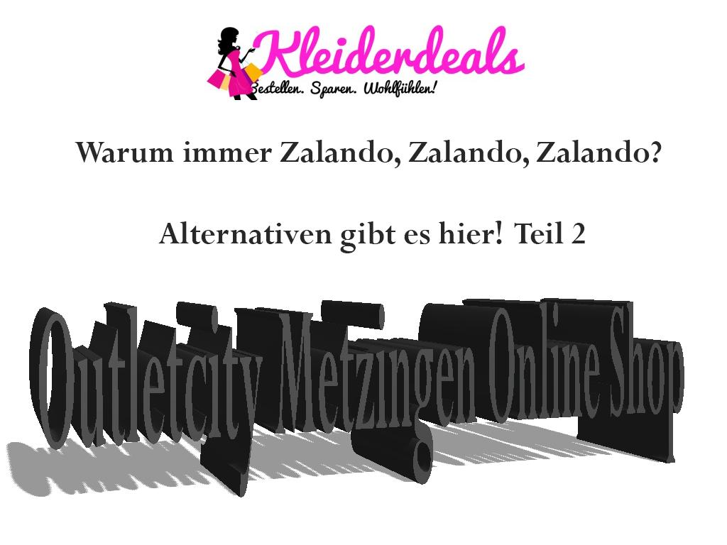 Warum immer Zalando, Zalando, Zalando? Alternativen gibt es hier! Teil 2
